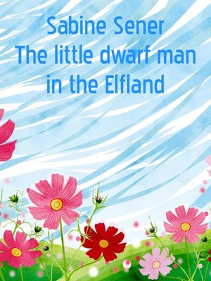 cover image of The little dwarf man in the Elfland