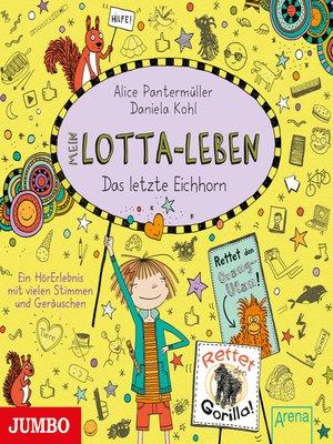 cover image of Mein Lotta-Leben. Das letzte Eichhorn