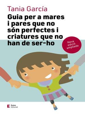 cover image of Guia per a mares i pares que no són perfectes i criatures que no han de ser-ho