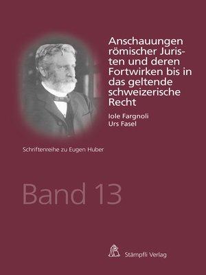 cover image of Anschauungen römischer Juristen und deren Fortwirken bis in das geltende schweizerische Recht