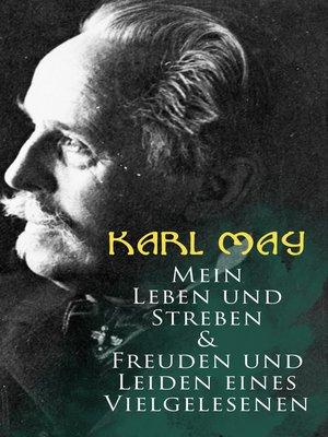 cover image of Mein Leben und Streben & Freuden und Leiden eines Vielgelesenen