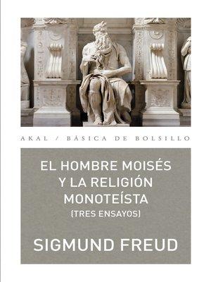 cover image of El hombre Moisés y la religión monoteísta
