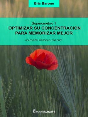 cover image of Optimizar su concentración para memorizar mejor