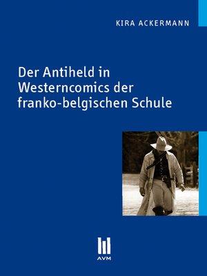 cover image of Der Antiheld in Westerncomics der franko-belgischen Schule