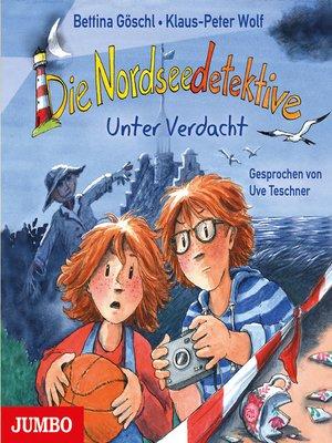 cover image of Die Nordseedetektive. Unter Verdacht [6]