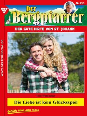 cover image of Der Bergpfarrer 136 – Heimatroman