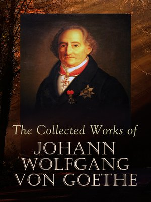 cover image of The Collected Works of Johann Wolfgang von Goethe