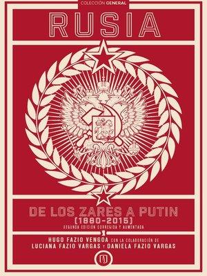 cover image of Rusia, de los zares a Putin (1880-2015)