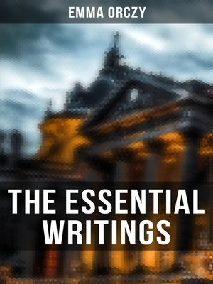 cover image of The Essential Writings of Emma Orczy