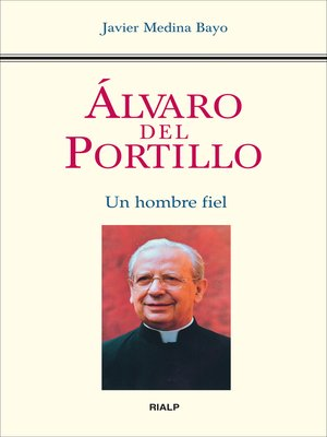 cover image of Álvaro del Portillo. Un hombre fiel