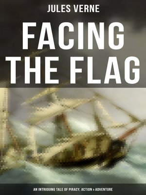 cover image of Facing the Flag (An Intriguing Tale of Piracy, Action & Adventure)