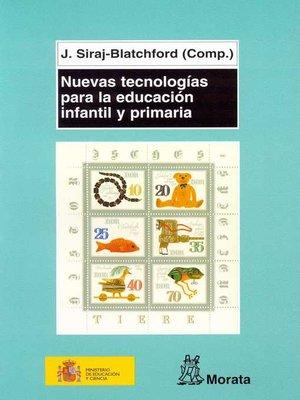 cover image of Nuevas tecnologías para la educación infantil y primaria