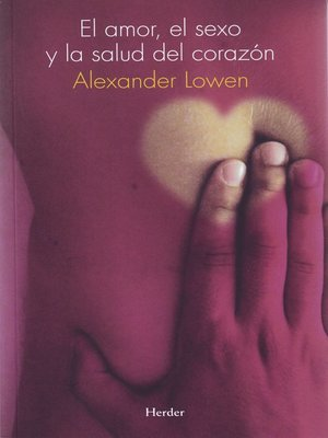 cover image of El amor, el sexo y la salud del corazón