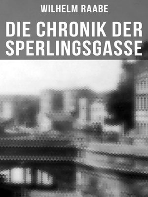 cover image of Die Chronik der Sperlingsgasse