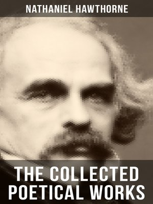 cover image of THE COLLECTED POETICAL WORKS OF NATHANIEL HAWTHORNE