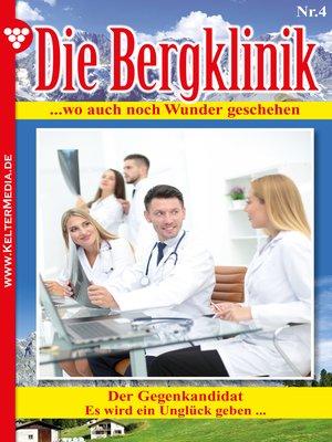 cover image of Die Bergklinik 4 – Arztroman