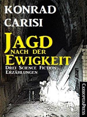 cover image of Die Jagd nach der Ewigkeit