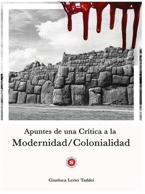 cover image of Apuntes de una Crítica a la Modernidad/Colonialidad