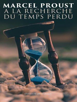 cover image of A la recherche du temps perdu (Edition intégrale)