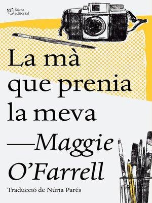 cover image of La mà que prenia la meva