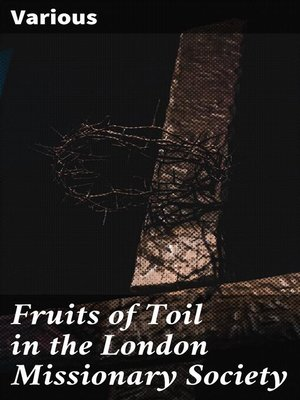 cover image of Fruits of Toil in the London Missionary Society