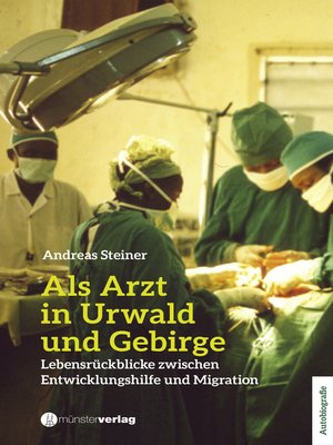 cover image of Als Arzt in Urwald und Gebirge
