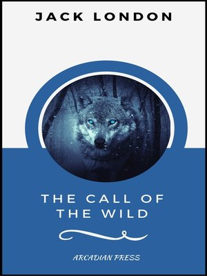 cover image of The Call of the Wild (ArcadianPress Edition)