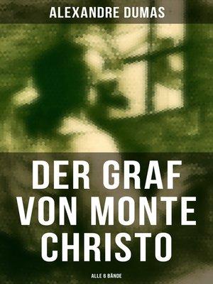 cover image of Der Graf von Monte Christo (Alle 6 Bände)