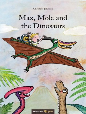 cover image of Max, Mole and the Dinosaurs