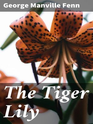 cover image of The Tiger Lily