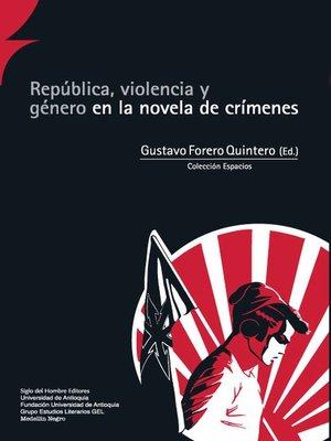 cover image of República, violencia y género en la novela de crímenes
