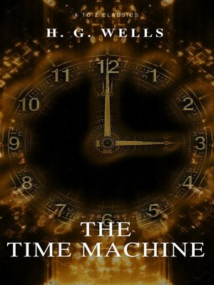 cover image of The Time Machine (Best Navigation, Free AudioBook) (A to Z Classics)