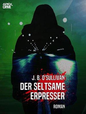 cover image of DER SELTSAME ERPRESSER