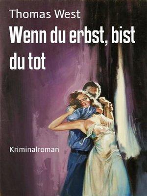 cover image of Wenn du erbst, bist du tot