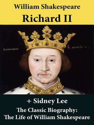 cover image of Richard II (The Unabridged Play) + the Classic Biography