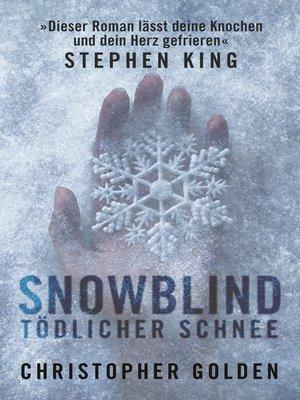 cover image of Snowblind--Tödlicher Schnee