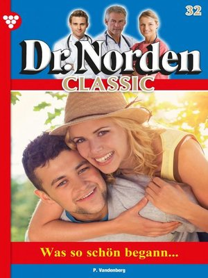 cover image of Dr. Norden Classic 32 – Arztroman