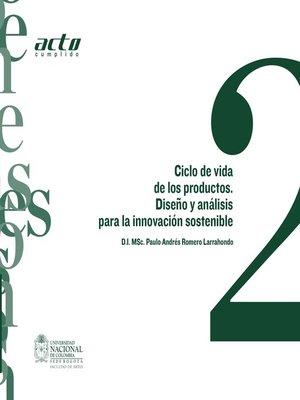 cover image of Ciclo de vida de los productos. Diseño y análisis para la innovación sostenible