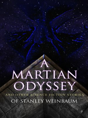 cover image of A Martian Odyssey and Other Science Fiction Stories of Stanley Weinbaum