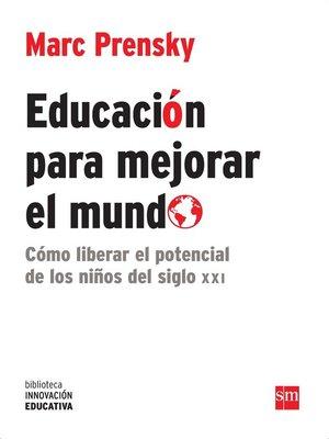 cover image of Educación para mejorar el mundo