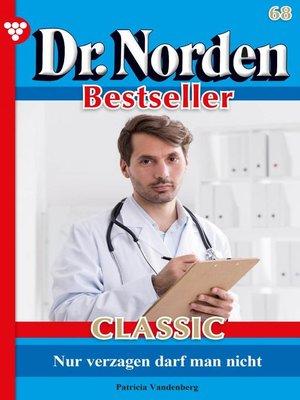 cover image of Dr. Norden Bestseller Classic 68 – Arztroman