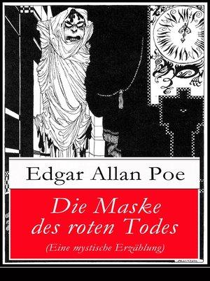 cover image of Die Maske des roten Todes (Eine mystische Erzählung)