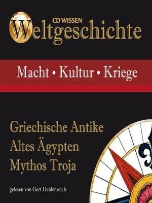 cover image of Griechische Antike--Altes Ägypten--Mythos Troja