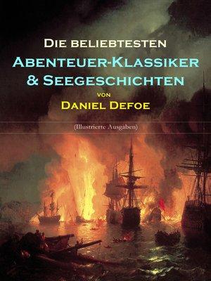cover image of Die beliebtesten Abenteuer-Klassiker & Seegeschichten von Daniel Defoe