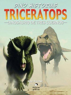 cover image of Triceratops. Dinosaurio de tres cuernos