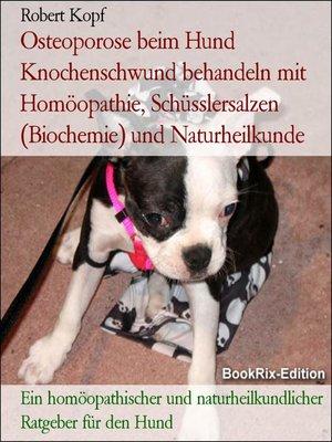 cover image of Osteoporose beim Hund Knochenschwund behandeln mit Homöopathie, Schüsslersalzen (Biochemie) und Naturheilkunde