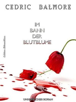 cover image of Im Bann der Blutblume