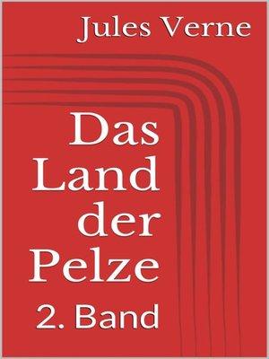 cover image of Das Land der Pelze--2. Band