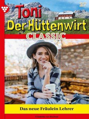 cover image of Toni der Hüttenwirt Classic 27 – Heimatroman