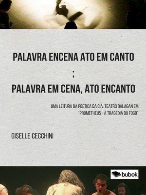 cover image of Palavra encena ato em canto; palavra em cena, ato encanto